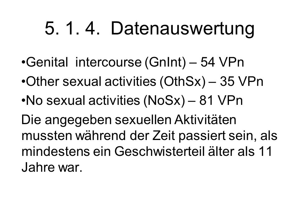 5. 1. 4. Datenauswertung Genital intercourse (GnInt) – 54 VPn