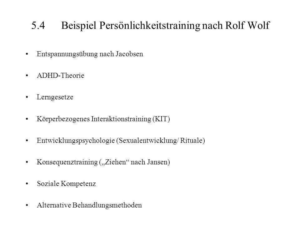 5.4 Beispiel Persönlichkeitstraining nach Rolf Wolf