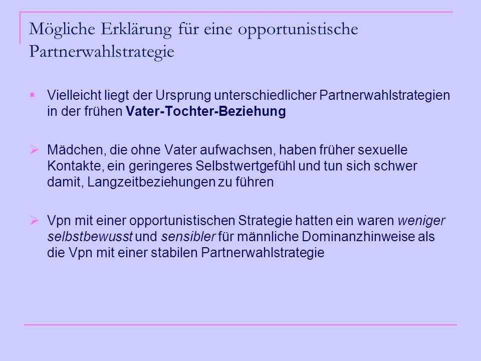 Mögliche Erklärung für eine opportunistische Partnerwahlstrategie