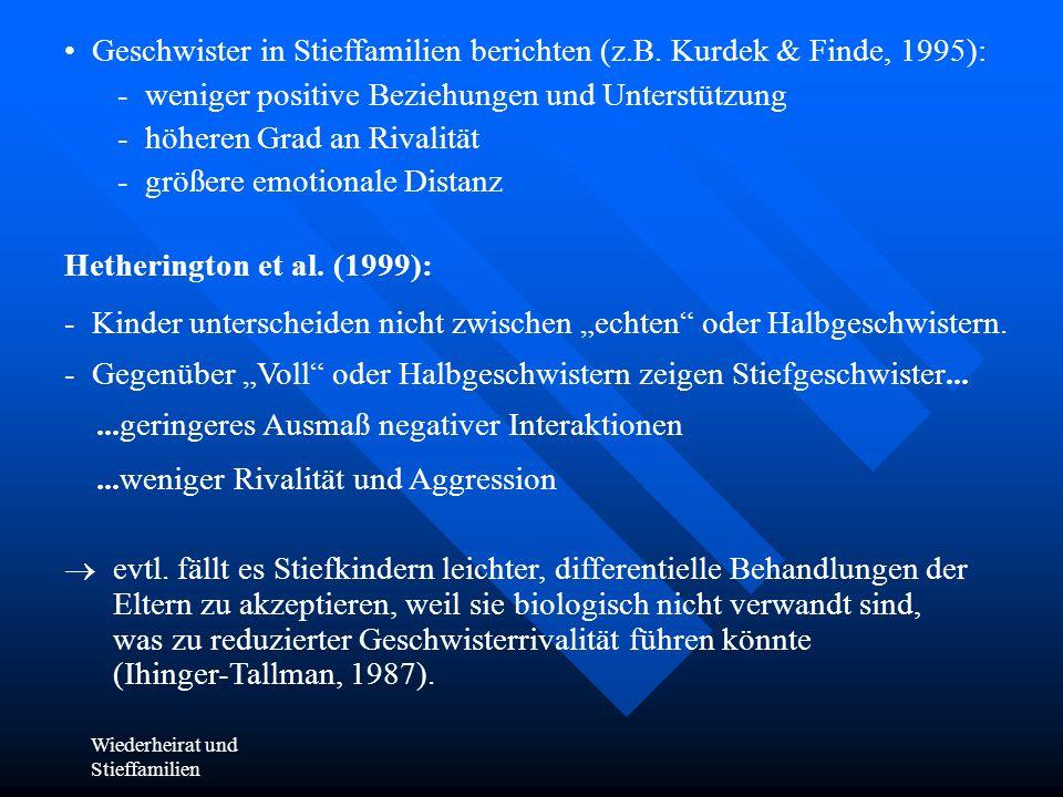 Geschwister in Stieffamilien berichten (z.B. Kurdek & Finde, 1995):