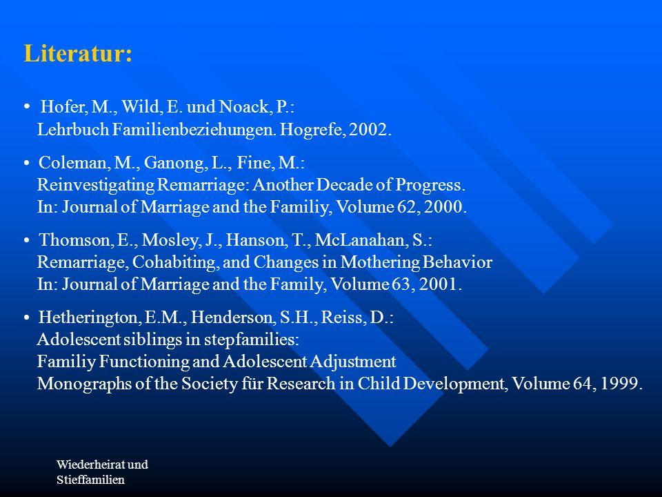 Literatur: Hofer, M., Wild, E. und Noack, P.: Lehrbuch Familienbeziehungen. Hogrefe, 2002.