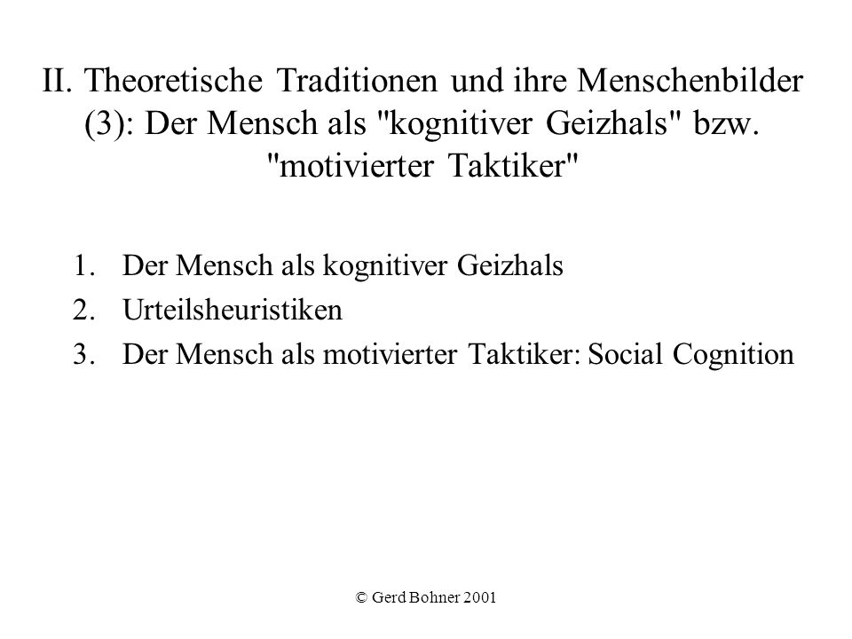 II. Theoretische Traditionen und ihre Menschenbilder (3): Der Mensch als kognitiver Geizhals bzw. motivierter Taktiker