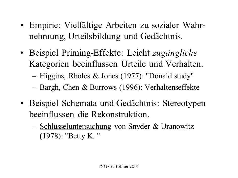 Empirie: Vielfältige Arbeiten zu sozialer Wahr-nehmung, Urteilsbildung und Gedächtnis.