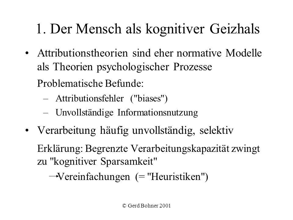 1. Der Mensch als kognitiver Geizhals