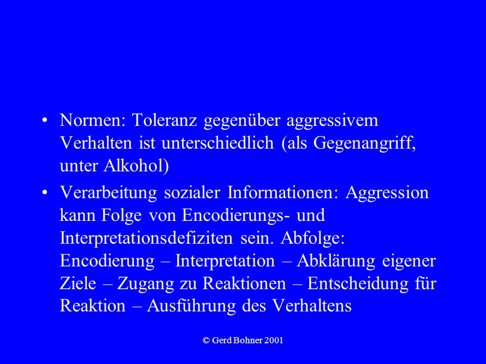 Normen: Toleranz gegenüber aggressivem Verhalten ist unterschiedlich (als Gegenangriff, unter Alkohol)