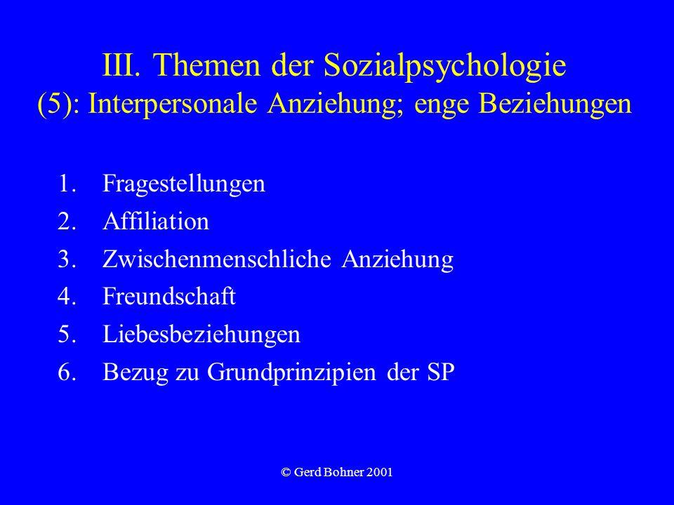 III. Themen der Sozialpsychologie (5): Interpersonale Anziehung; enge Beziehungen