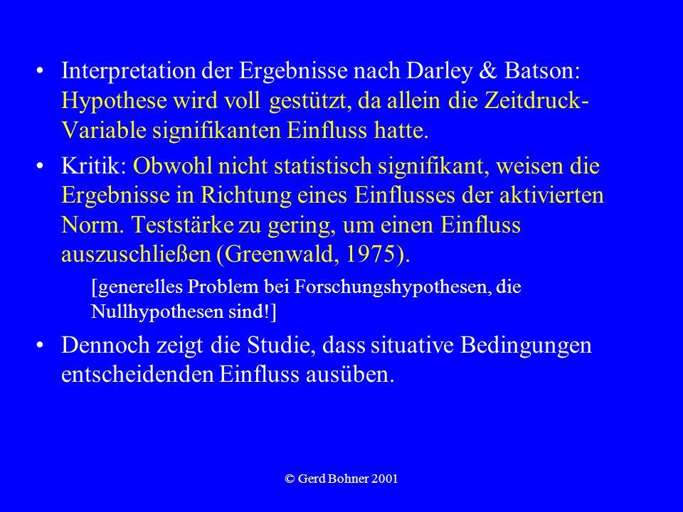 Interpretation der Ergebnisse nach Darley & Batson: Hypothese wird voll gestützt, da allein die Zeitdruck-Variable signifikanten Einfluss hatte.