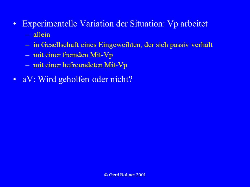 Experimentelle Variation der Situation: Vp arbeitet