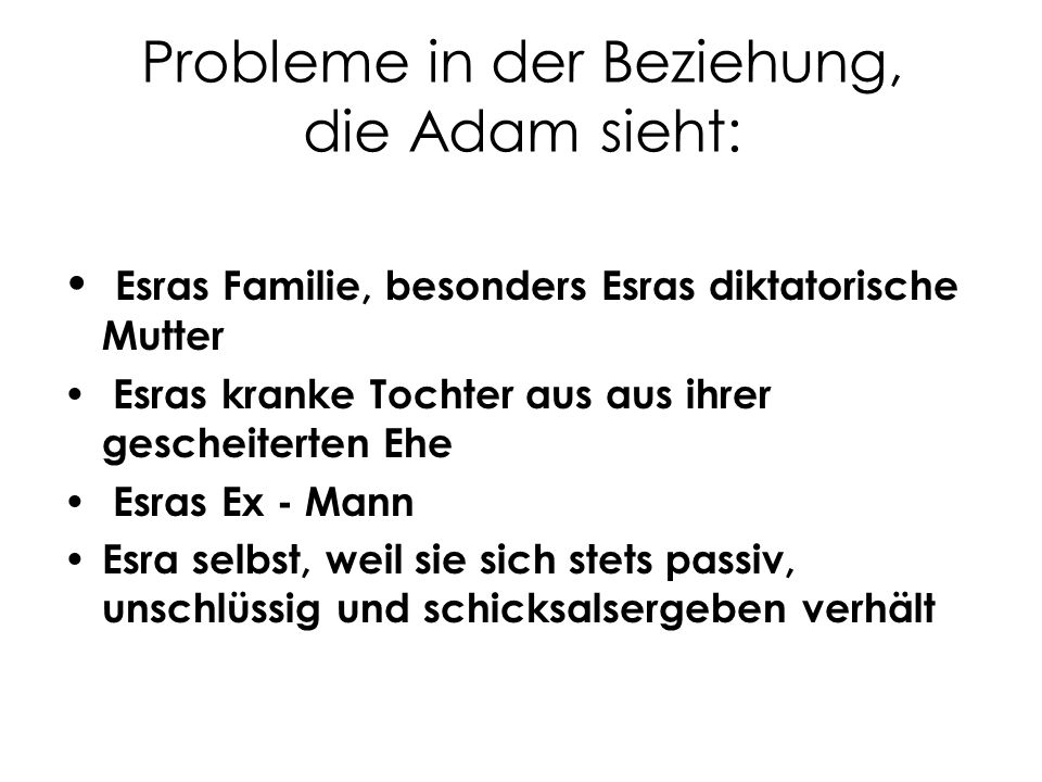 Probleme in der Beziehung, die Adam sieht: