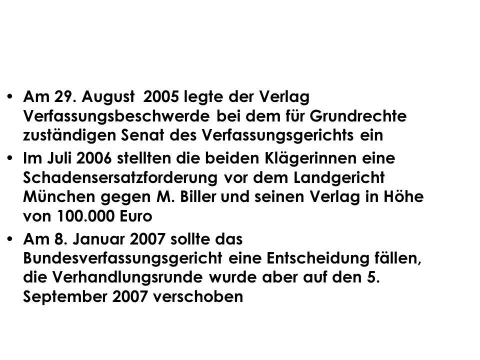 Am 29. August 2005 legte der Verlag Verfassungsbeschwerde bei dem für Grundrechte zuständigen Senat des Verfassungsgerichts ein