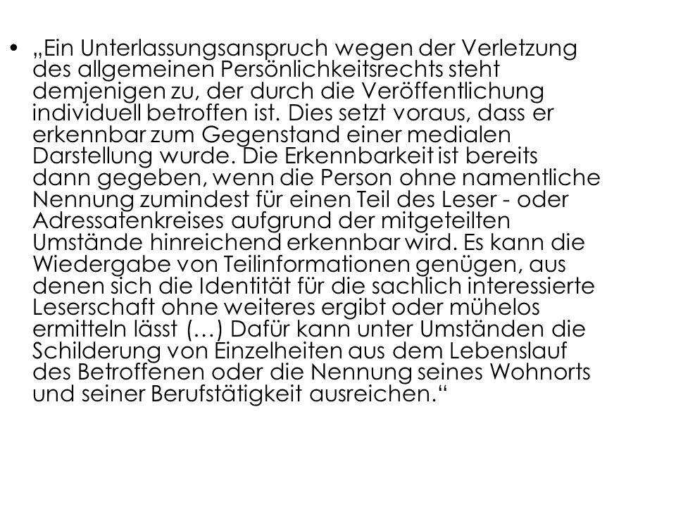 """""""Ein Unterlassungsanspruch wegen der Verletzung des allgemeinen Persönlichkeitsrechts steht demjenigen zu, der durch die Veröffentlichung individuell betroffen ist."""