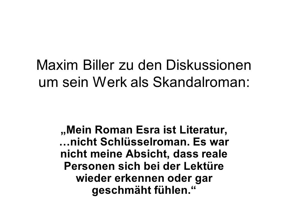 Maxim Biller zu den Diskussionen um sein Werk als Skandalroman: