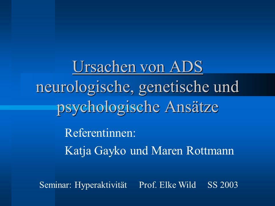 Ursachen von ADS neurologische, genetische und psychologische Ansätze