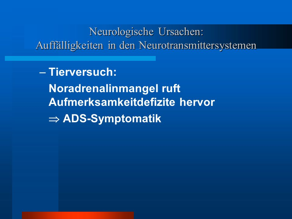 Neurologische Ursachen: Auffälligkeiten in den Neurotransmittersystemen