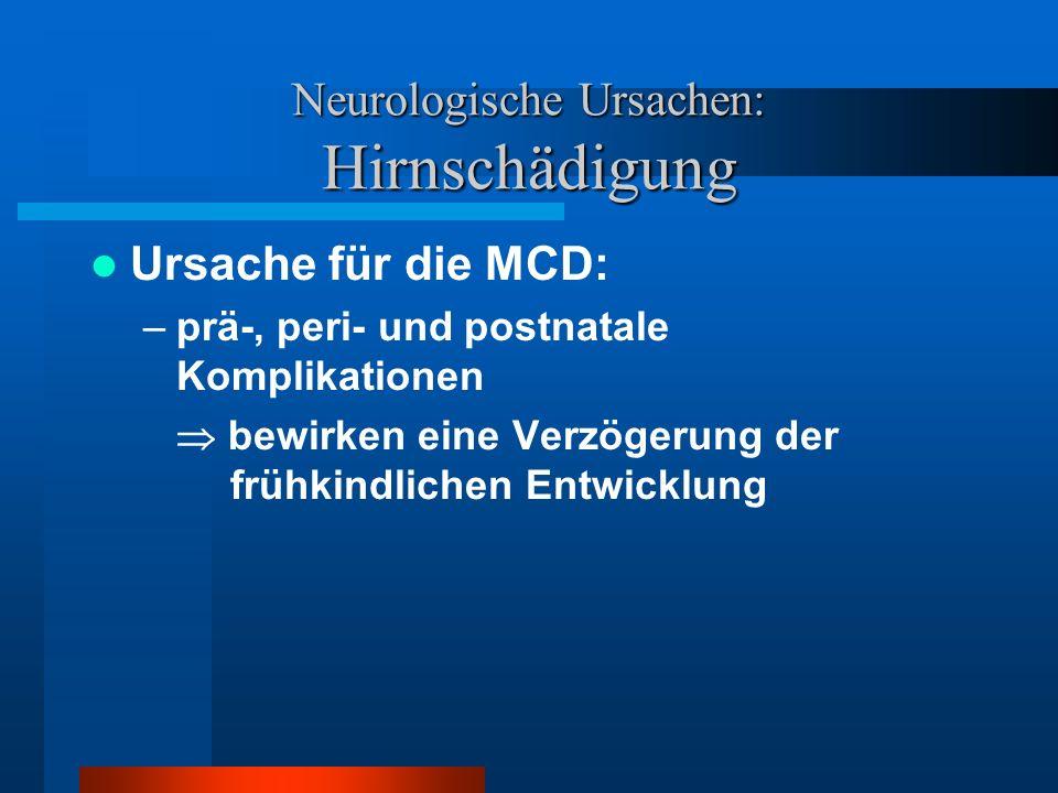 Neurologische Ursachen: Hirnschädigung