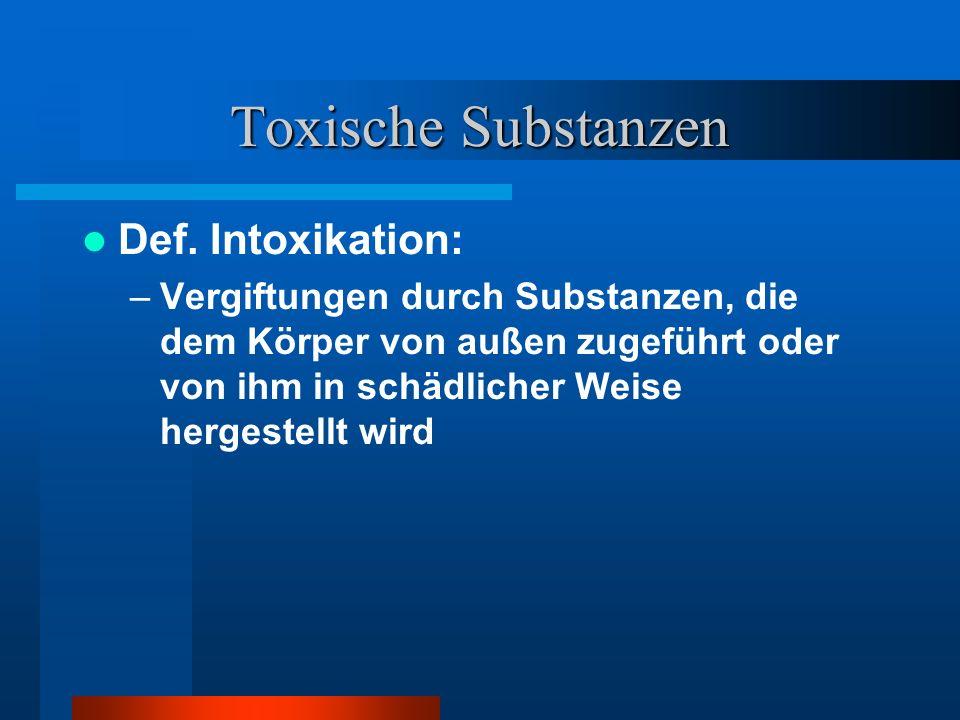 Toxische Substanzen Def. Intoxikation: