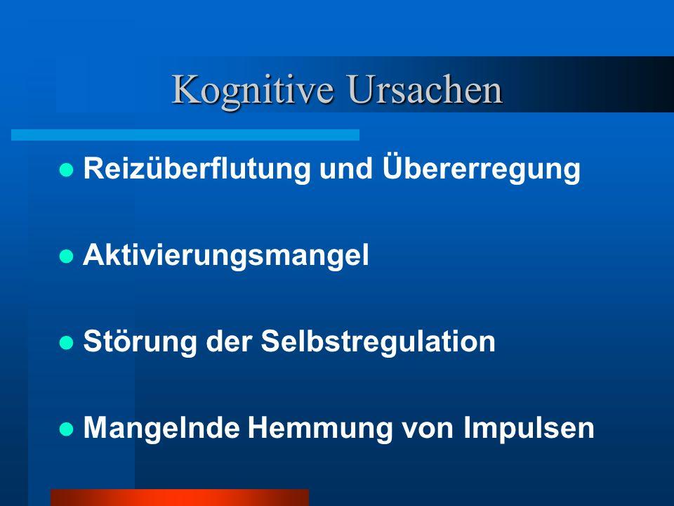 Kognitive Ursachen Reizüberflutung und Übererregung Aktivierungsmangel