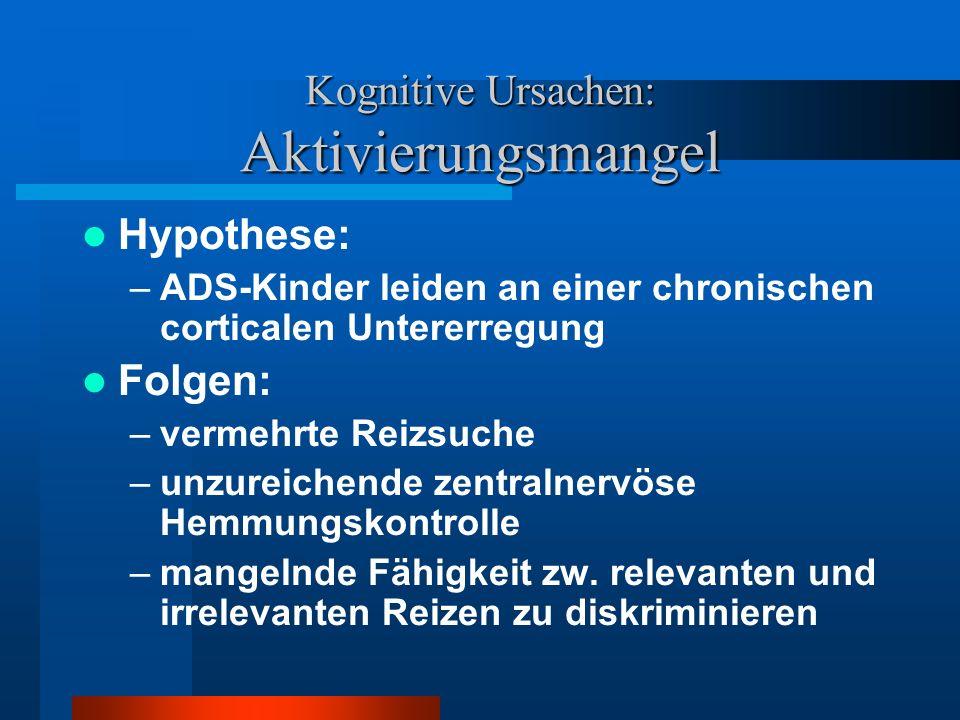 Kognitive Ursachen: Aktivierungsmangel