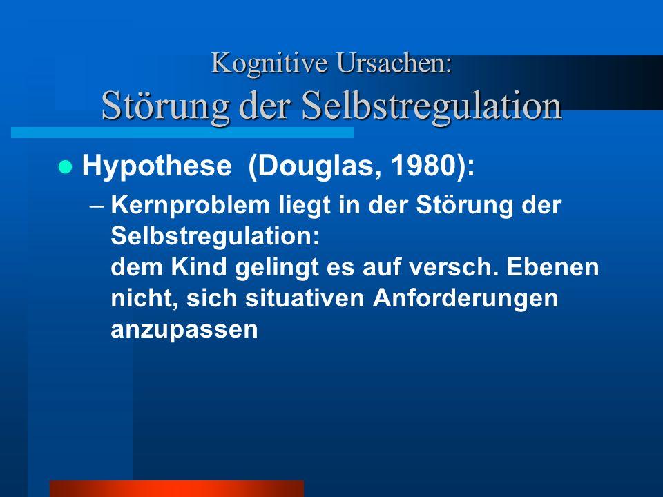 Kognitive Ursachen: Störung der Selbstregulation