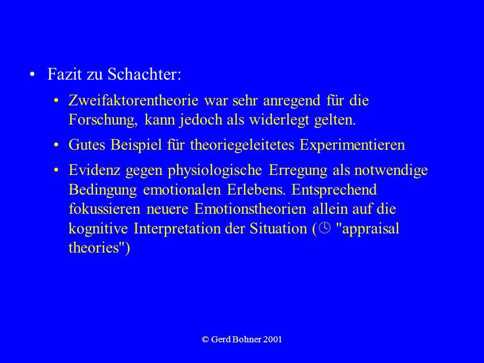 Fazit zu Schachter:Zweifaktorentheorie war sehr anregend für die Forschung, kann jedoch als widerlegt gelten.