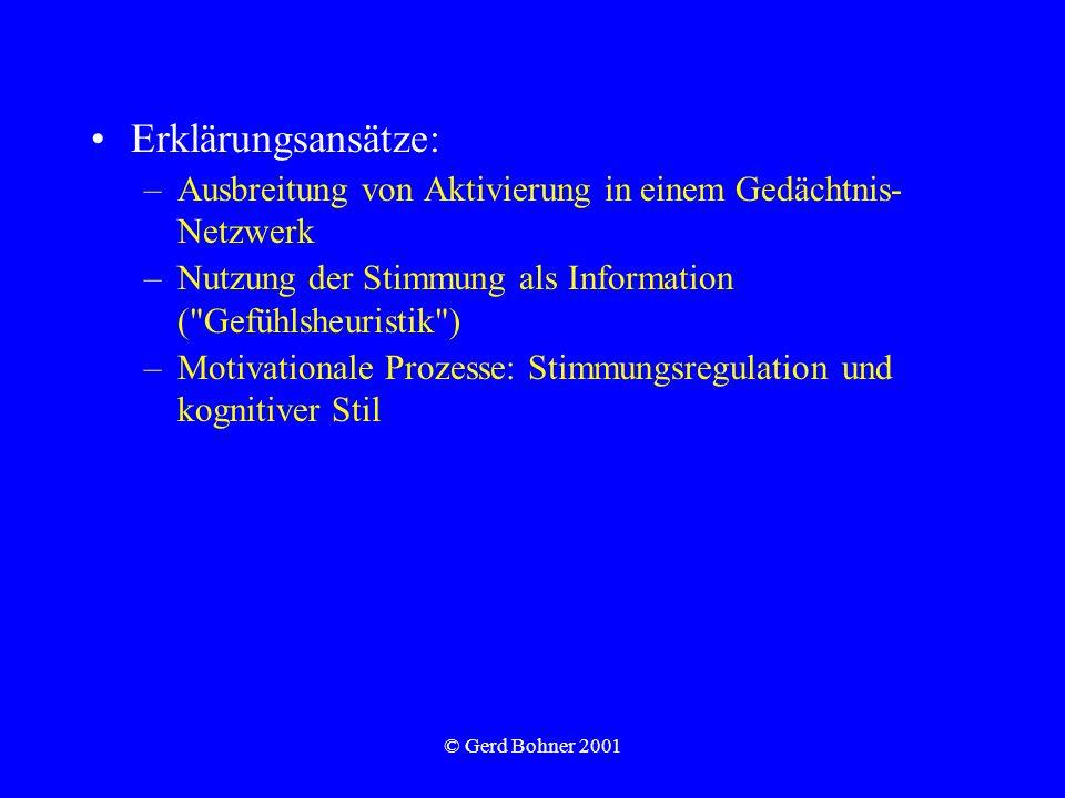 Erklärungsansätze:Ausbreitung von Aktivierung in einem Gedächtnis-Netzwerk. Nutzung der Stimmung als Information ( Gefühlsheuristik )