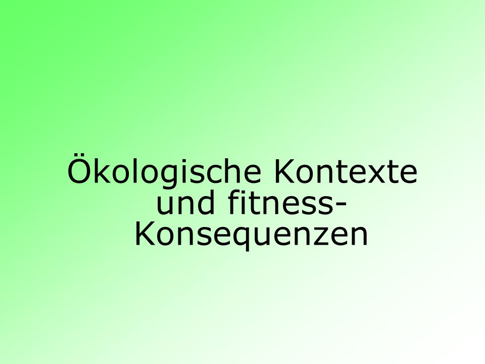 Ökologische Kontexte und fitness-Konsequenzen