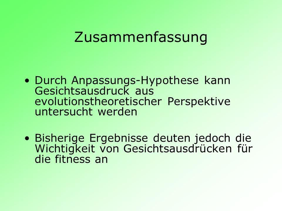 ZusammenfassungDurch Anpassungs-Hypothese kann Gesichtsausdruck aus evolutionstheoretischer Perspektive untersucht werden.
