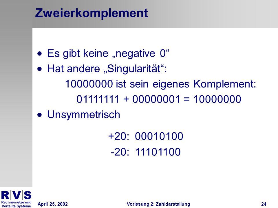"""Zweierkomplement Es gibt keine """"negative 0 Hat andere """"Singularität :"""