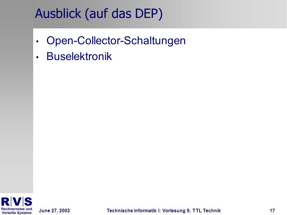 Ausblick (auf das DEP) Open-Collector-Schaltungen Buselektronik