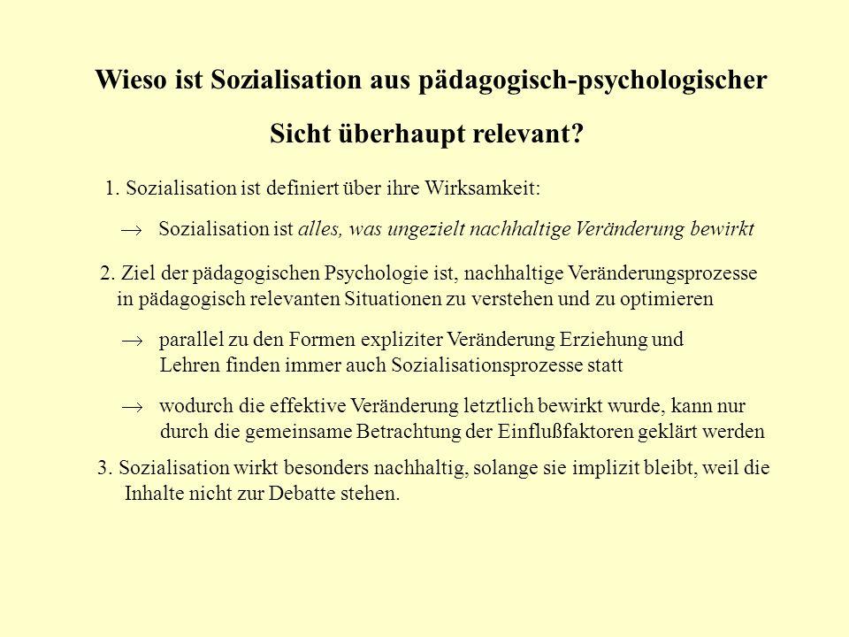 Wieso ist Sozialisation aus pädagogisch-psychologischer