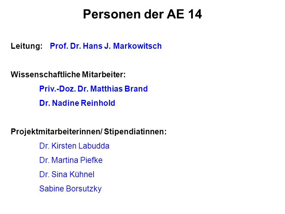 Personen der AE 14 Leitung: Prof. Dr. Hans J. Markowitsch