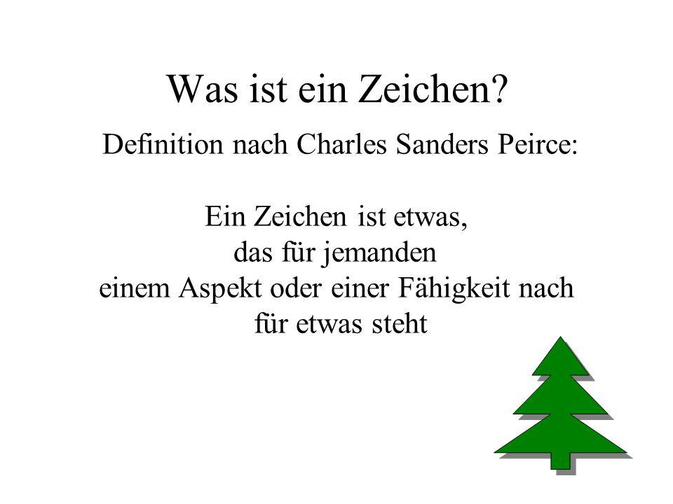 Was ist ein Zeichen Definition nach Charles Sanders Peirce: