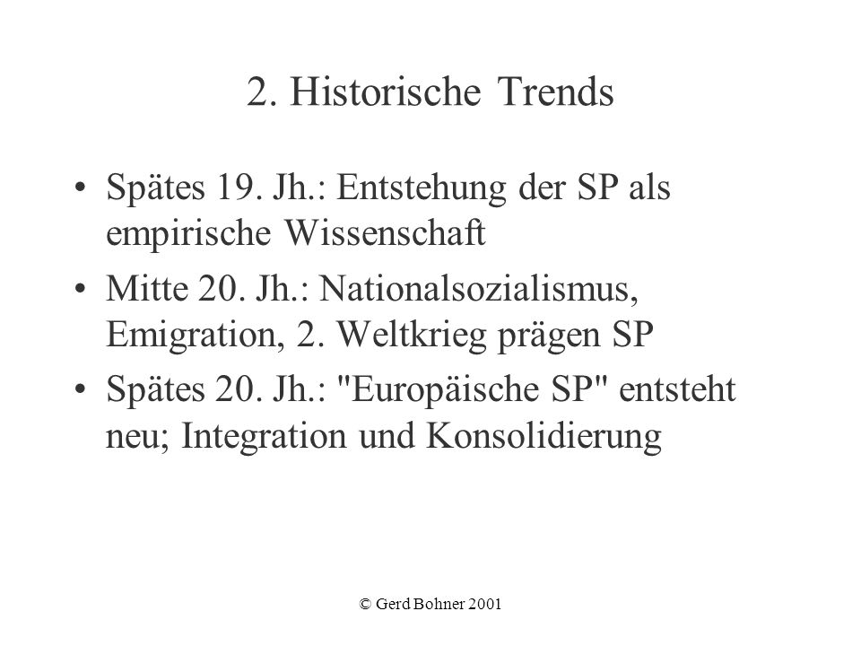 2. Historische Trends Spätes 19. Jh.: Entstehung der SP als empirische Wissenschaft.