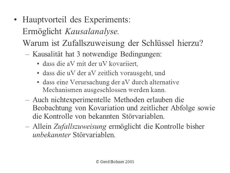 Hauptvorteil des Experiments: Ermöglicht Kausalanalyse.