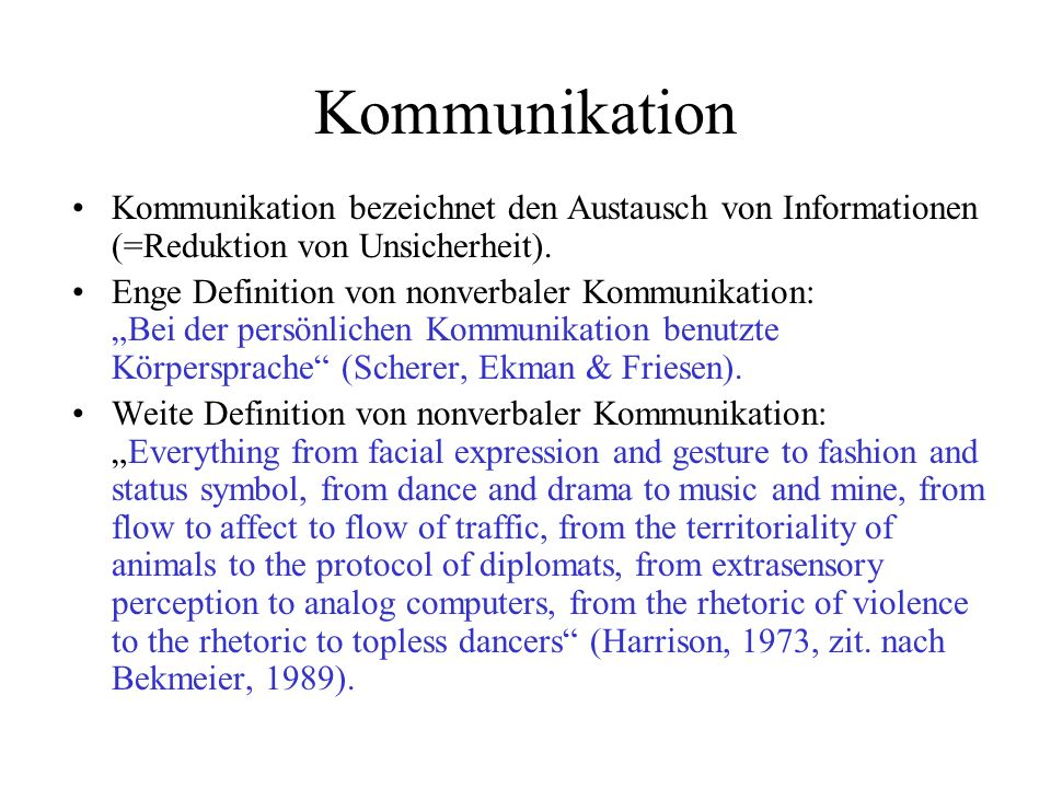 Kommunikation Kommunikation bezeichnet den Austausch von Informationen (=Reduktion von Unsicherheit).