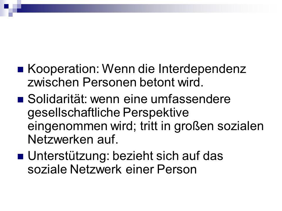 Kooperation: Wenn die Interdependenz zwischen Personen betont wird.