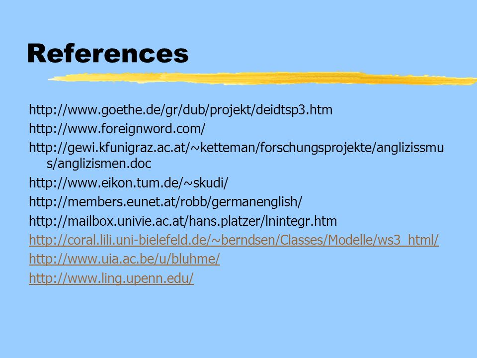 References http://www.goethe.de/gr/dub/projekt/deidtsp3.htm
