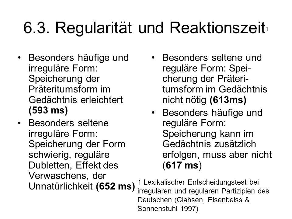 6.3. Regularität und Reaktionszeit1