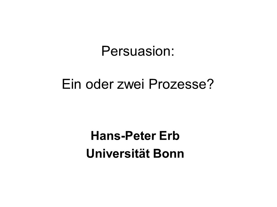 Persuasion: Ein oder zwei Prozesse