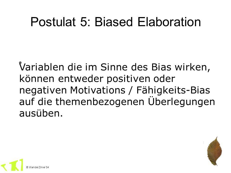 Postulat 5: Biased Elaboration