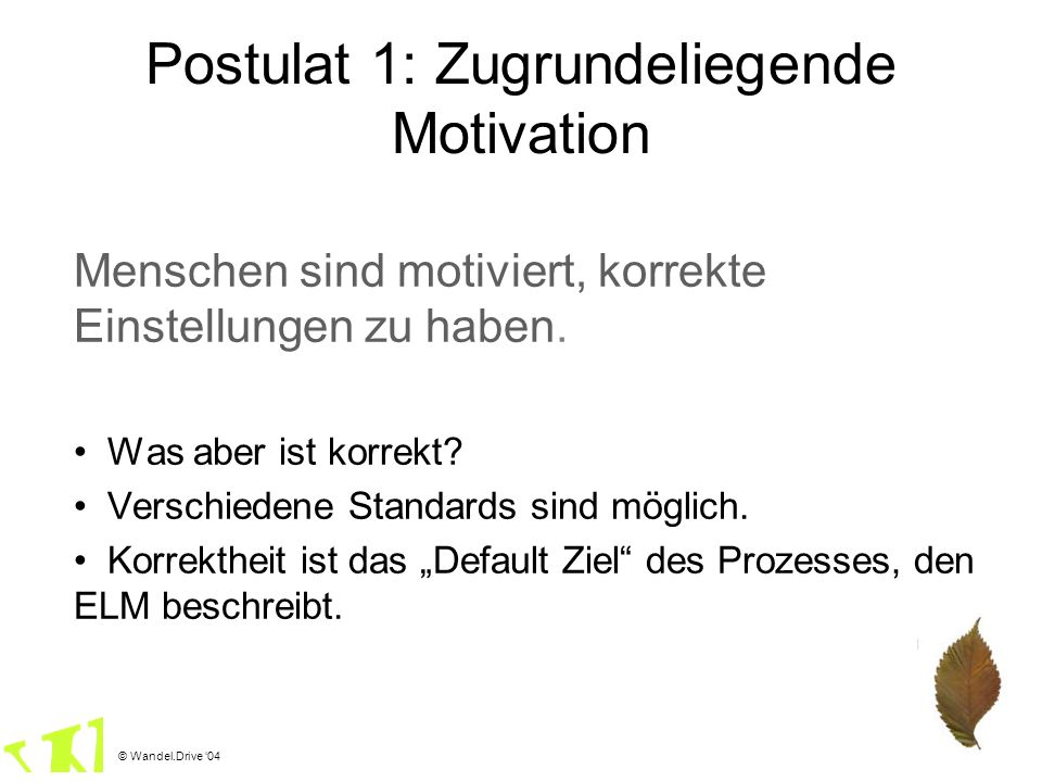 Postulat 1: Zugrundeliegende Motivation