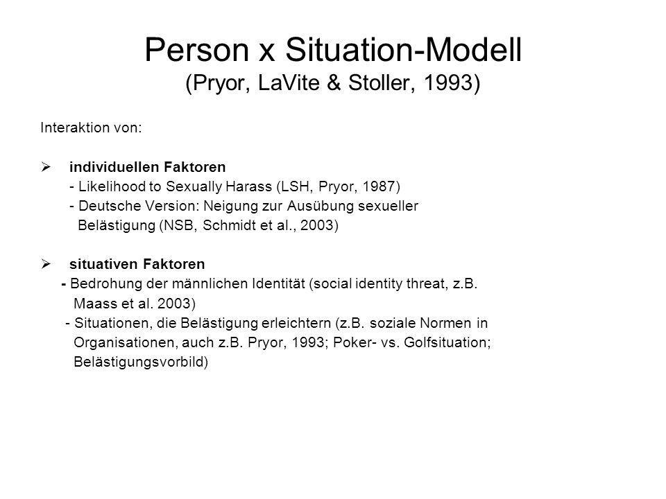 Person x Situation-Modell (Pryor, LaVite & Stoller, 1993)