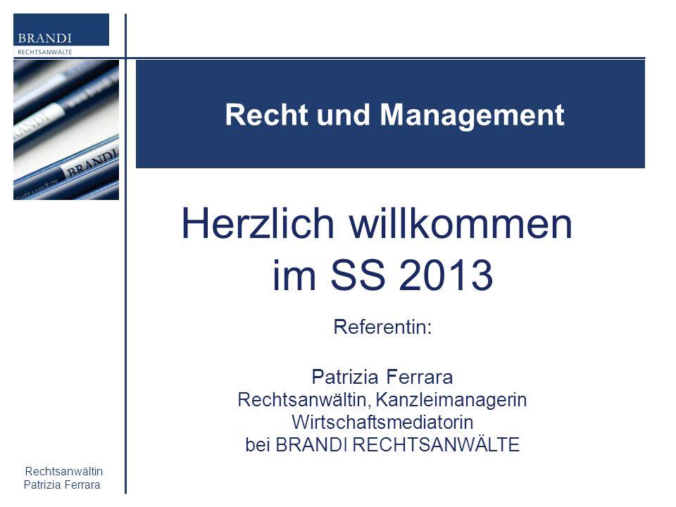 Herzlich willkommen im SS 2013 Recht und Management Referentin: