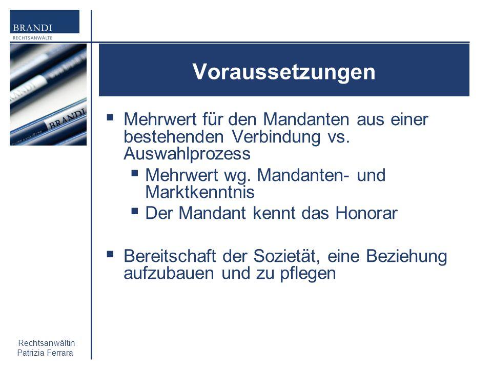 27. November 2009 Voraussetzungen. Mehrwert für den Mandanten aus einer bestehenden Verbindung vs. Auswahlprozess.