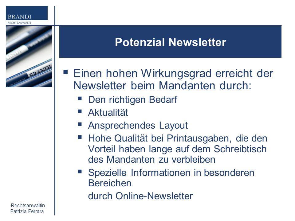 Einen hohen Wirkungsgrad erreicht der Newsletter beim Mandanten durch: