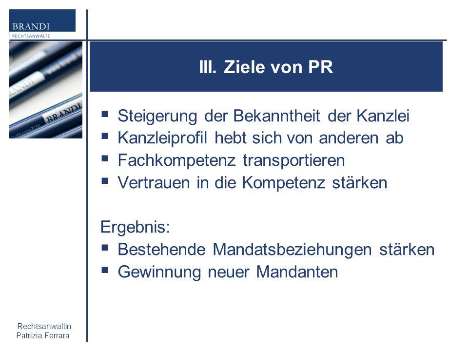 III. Ziele von PR Steigerung der Bekanntheit der Kanzlei