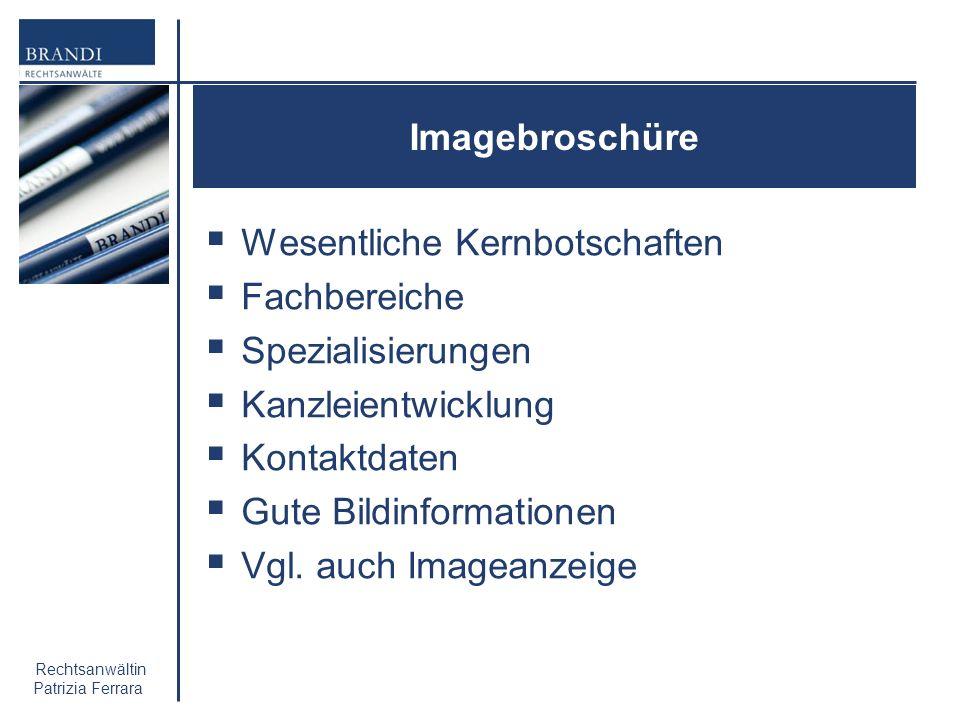 Imagebroschüre Wesentliche Kernbotschaften. Fachbereiche. Spezialisierungen. Kanzleientwicklung.