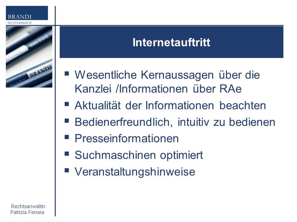 Internetauftritt Wesentliche Kernaussagen über die Kanzlei /Informationen über RAe. Aktualität der Informationen beachten.