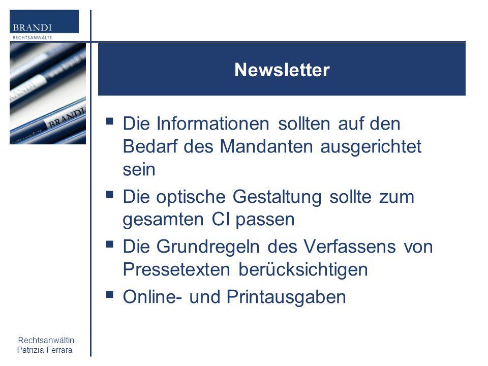 Newsletter Die Informationen sollten auf den Bedarf des Mandanten ausgerichtet sein. Die optische Gestaltung sollte zum gesamten CI passen.