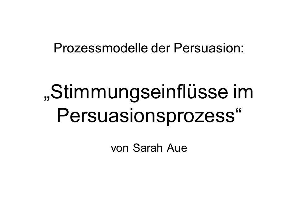 """Prozessmodelle der Persuasion: """"Stimmungseinflüsse im Persuasionsprozess von Sarah Aue"""